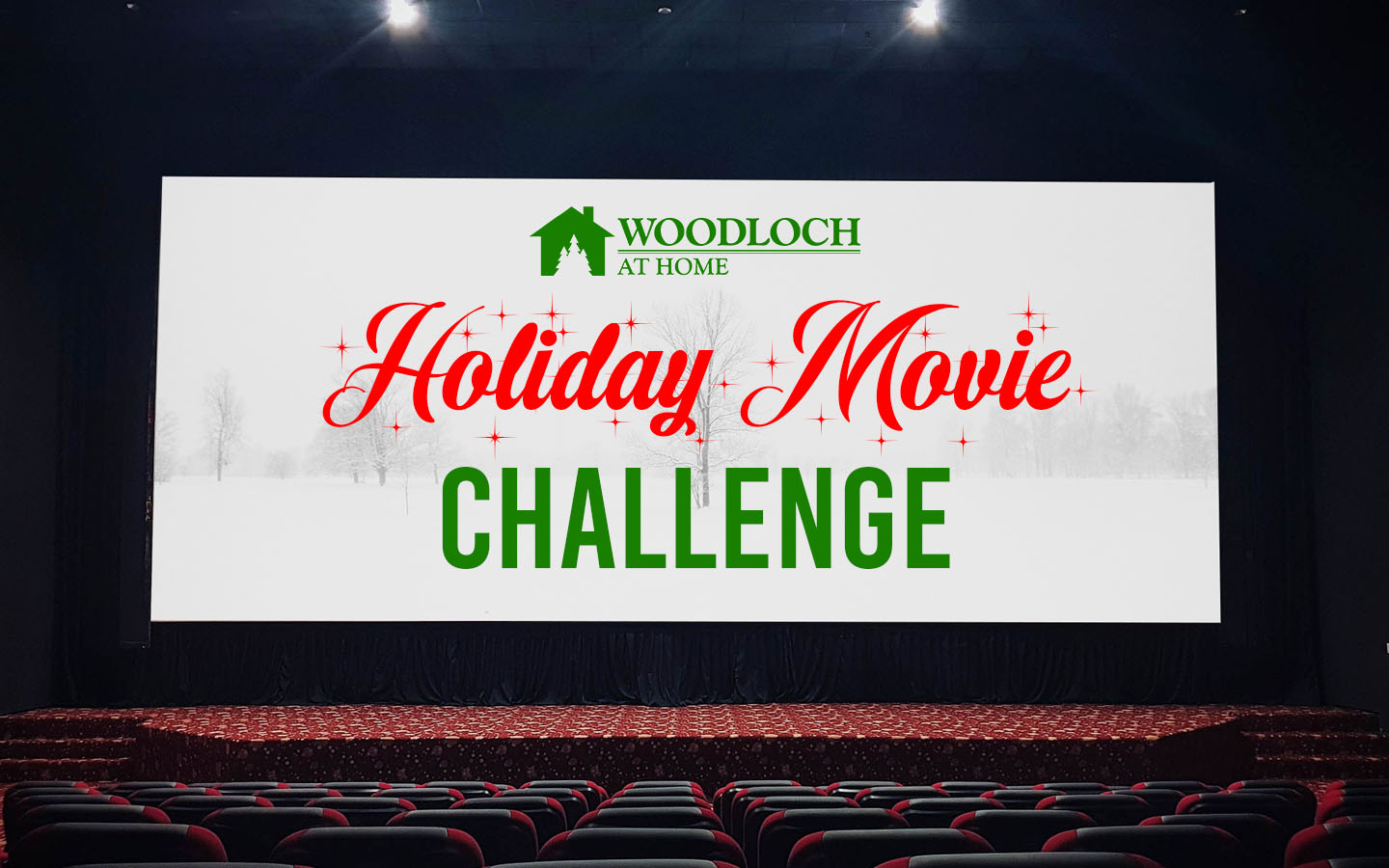 Movie theater with screen. Text: Woodloch at home, Holiday Movie Challenge