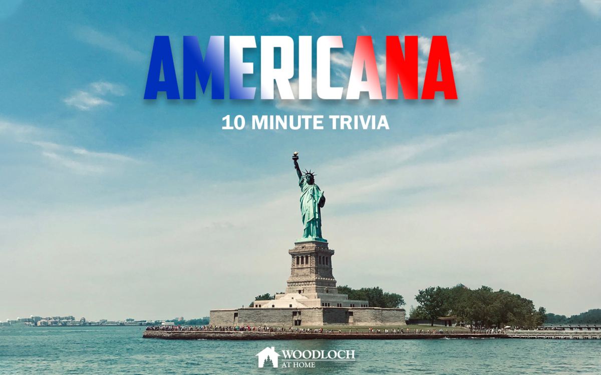 Statue of Liberty. Text: Americana, 10 minute trivia, Woodloch at Home.