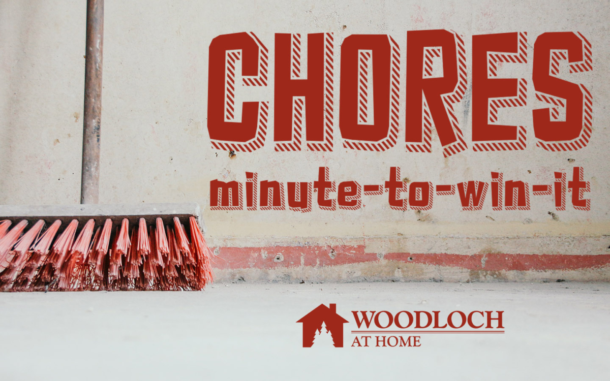 Push broom. Text: Chores, minute-to-win-it, Woodloch at Home.