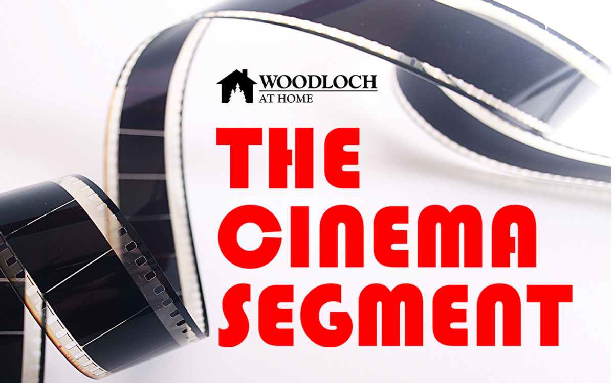 Celluloid film. Text: Woodloch at Home, The Cinema Segment.