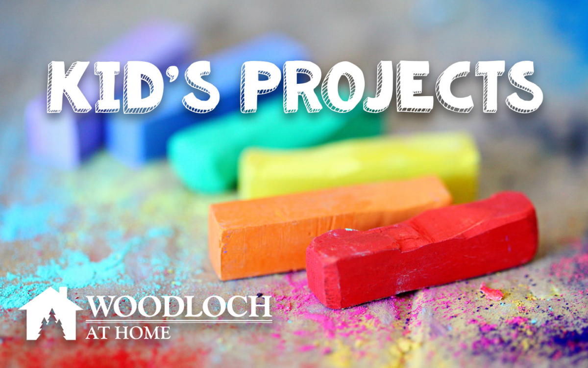 Colored chalks. Text: Kids Projects, Woodloch at Home.