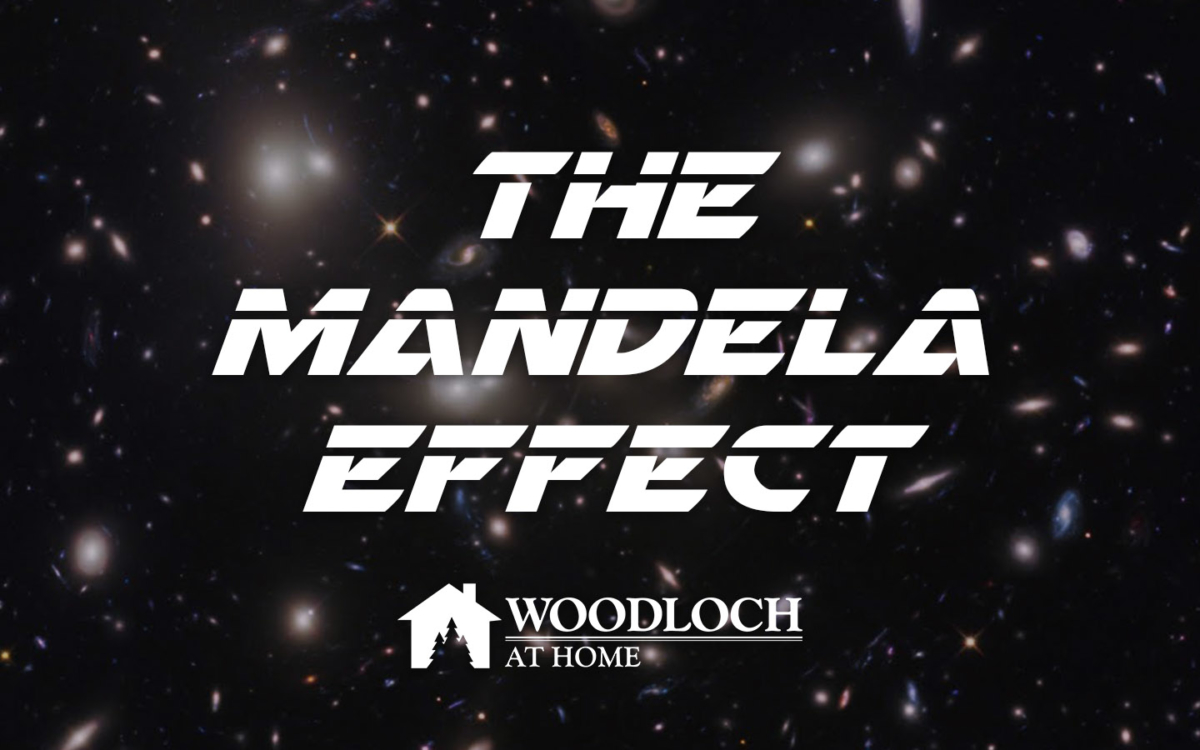 Text: The Mandela Effect, Woodloch at Home.