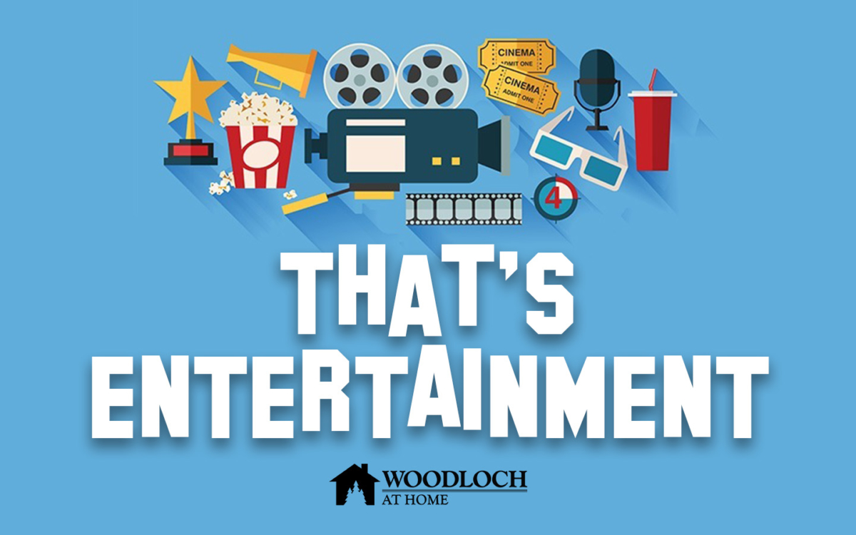 Stock Movie graphics. Text: That's Entertainment, Woodloch at Home.