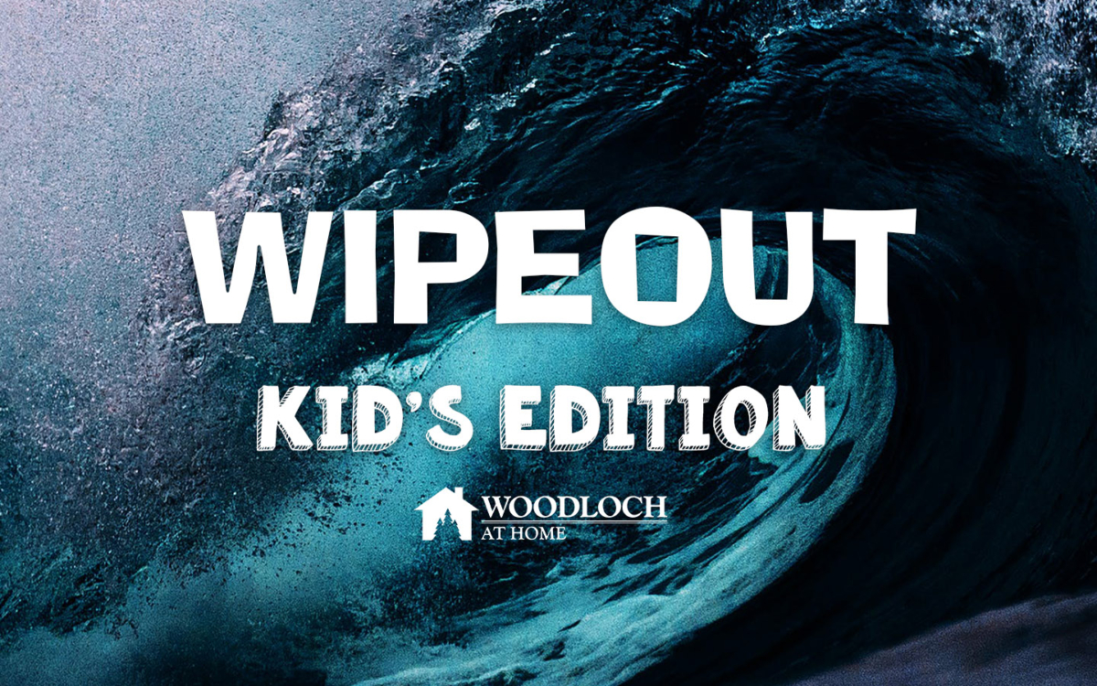Ocean wave. Text: Wipeout, Kids Edition, Woodloch at Home.