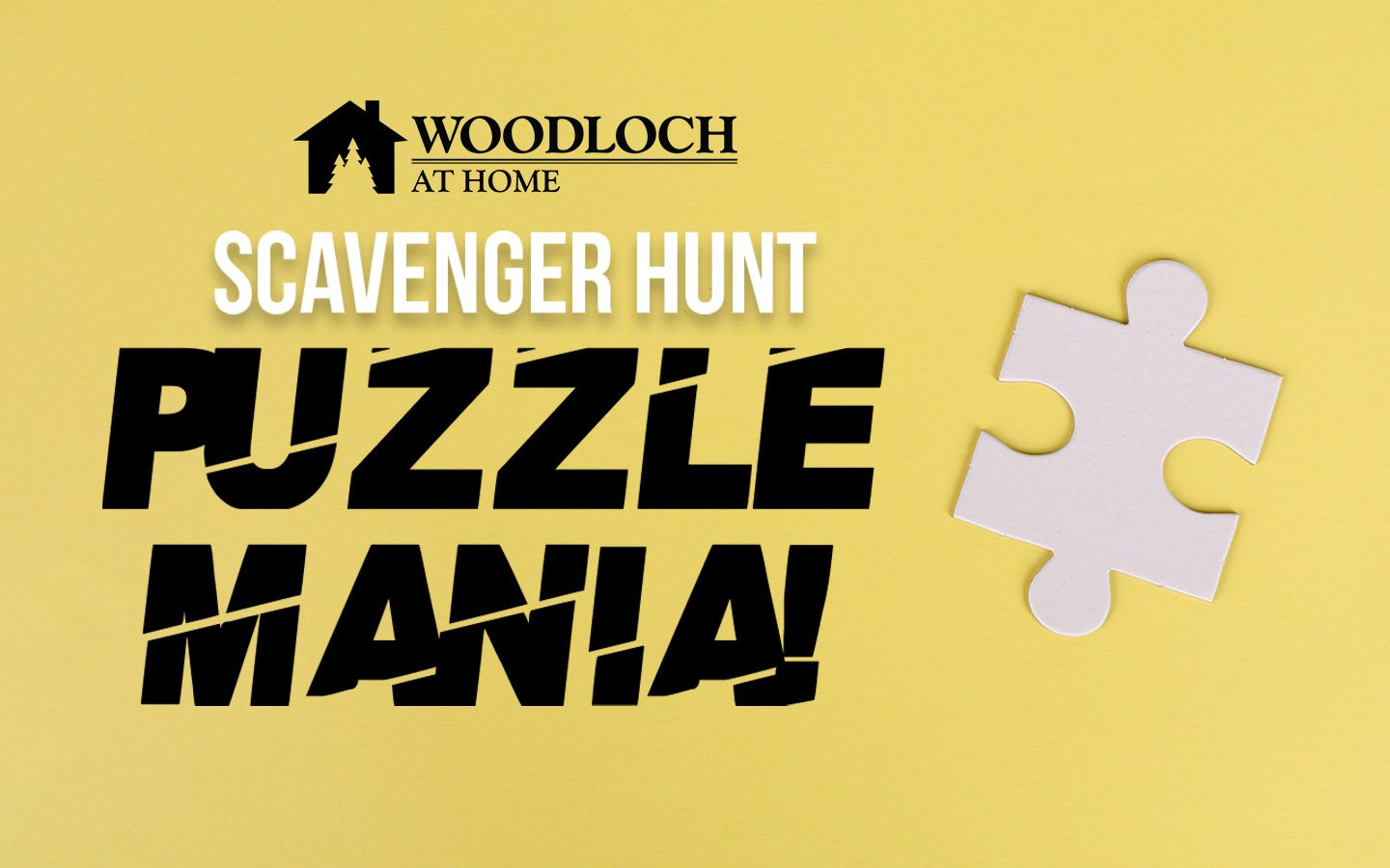 Text: Woodloch at Home, Scavenger Hunt, Puzzle Mania!