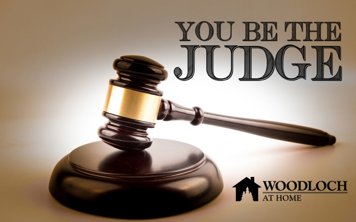 Judge's gavel. Text: You be the Judge. Woodloch at Home.