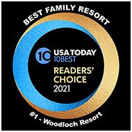 USA Today award - Text: Best Family Resort- 10 Best Reader's Choice 2021. #1 Woodloch Resort.